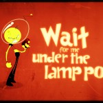 Wait for me under the lamp post