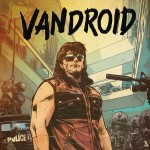 VANDROID – GRAPHIC NOVEL TRAILER