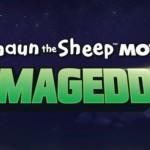 SHAUN THE SHEEP MOVIE: FARMAGEDDON'DAN İLK TEASER FRAGMAN YAYINLANDI