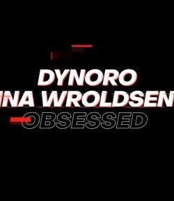 DYNORO X INA WROLDSEN – OBSESSED (ANİMASYON MÜZİK VİDEOSU)